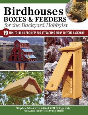 Birdhouses Boxes and Feeders For the Backyard Hobbyist (BOK)