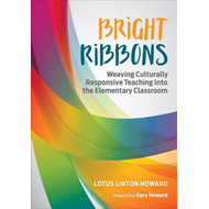 Bright Ribbons: Weaving Culturally Responsive Teaching Into (BOK)