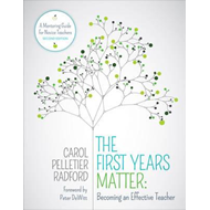 First Years Matter: Becoming an Effective Teacher (BOK)