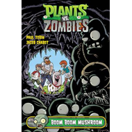 Plants Vs. Zombies Volume 6: Boom Boom Mushroom (BOK)