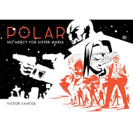 Polar Volume 3: No Mercy For Sister Maria (BOK)