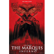 Marquis Volume 1, The: Inferno (second Edition) (BOK)