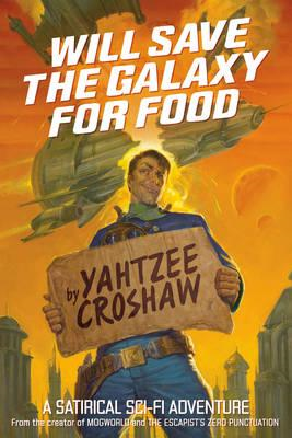 Will Save The Galaxy For Food (BOK)