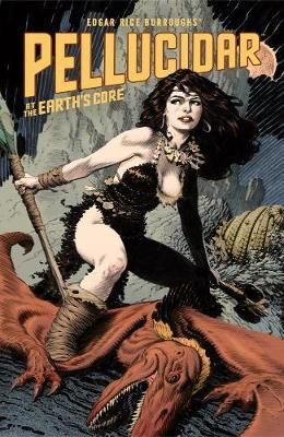 Edgar Rice Burroughs' Pellucidar: At The Earth's Core (BOK)