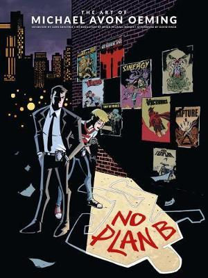 Art Of Michael Avon Oeming, The: No Plan B (BOK)