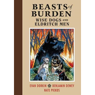 Beasts Of Burden: Wise Dogs And Eldritch Men (BOK)