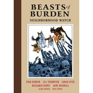Beasts Of Burden Volume 2: Neighborhood Watch (BOK)