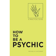 How to Be a Psychic (BOK)