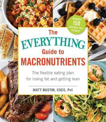 Everything Guide to Macronutrients (BOK)