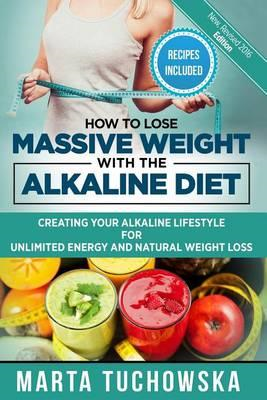 How to Lose Massive Weight with the Alkaline Diet (BOK)