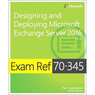 Exam Ref 70-345 Designing and Deploying Microsoft Exchange S (BOK)