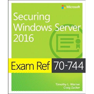 Exam Ref 70-744 Securing Windows Server 2016 (BOK)