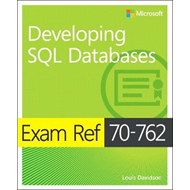 Exam Ref 70-762 Developing SQL Databases (BOK)