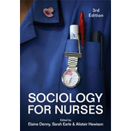 Sociology for Nurses 3E (BOK)