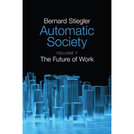Automatic Society - Volume 1, the Future of Work (BOK)