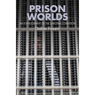 Prison Worlds - an Ethnography of the Carceral    Condition (BOK)