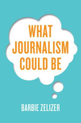 What Journalism Could Be (BOK)