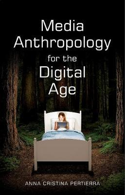 Media Anthropology for the Digital Age (BOK)