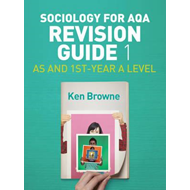 Sociology for AQA Revision Guide 1: AS and 1st-Year A Level (BOK)