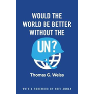 Would the World Be Better Without the UN? (BOK)