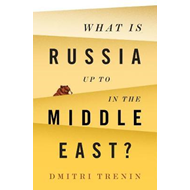 What Is Russia Up To in the Middle East? (BOK)