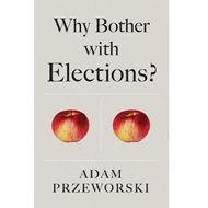 Why Bother With Elections? (BOK)