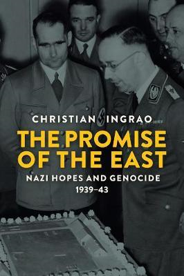 Promise of the East, Nazi Hopes and Genocide, 1939-43 (BOK)