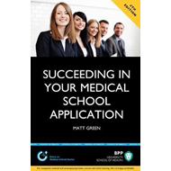 Succeeding in Your Medical School Application: How to Prepar (BOK)