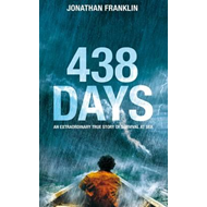 438 Days: An Incredible True Story of Survival at Sea (BOK)