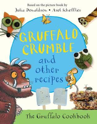 Gruffalo Crumble and Other Recipes (BOK)