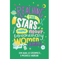 Reaching the Stars: Poems About Extraordinary Women and Girl (BOK)
