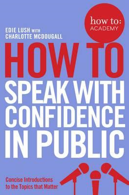 How To Speak With Confidence in Public (BOK)