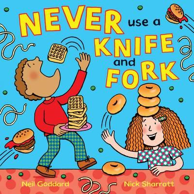 Never Use a Knife and Fork (BOK)