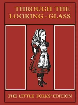 Through the Looking Glass Little Folks Edition (BOK)