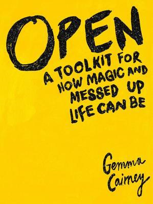 Open: A Toolkit for How Magic and Messed Up Life Can Be (BOK)