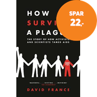 Produktbilde for How to Survive a Plague - The Story of How Activists and Scientists Tamed AIDS (BOK)