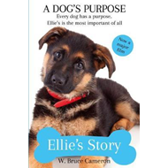Dog's Purpose - Ellie's Story (BOK)