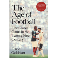 Produktbilde for The Age of Football - The Global Game in the Twenty-first Century (BOK)