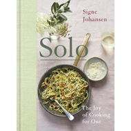 Solo: The Joy of Cooking for One (BOK)