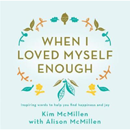 When I Loved Myself Enough (BOK)