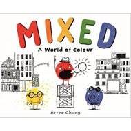 Mixed: A Colourful Story (BOK)