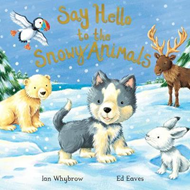 Say Hello to the Snowy Animals! (BOK)