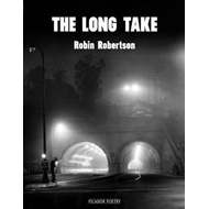 The Long Take: Shortlisted for the Man Booker Prize (BOK)