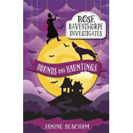 Rose Raventhorpe Investigates: Hounds and Hauntings (BOK)