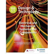 AQA GCSE (9-1) Design and Technology: Electrical and Mechani (BOK)