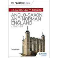 My Revision Notes: Edexcel GCSE  (9-1) History: Anglo-Saxon (BOK)
