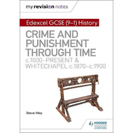 My Revision Notes: Edexcel GCSE (9-1) History: Crime and pun (BOK)
