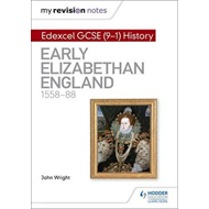 My Revision Notes: Edexcel GCSE (9-1) History: Early Elizabe (BOK)