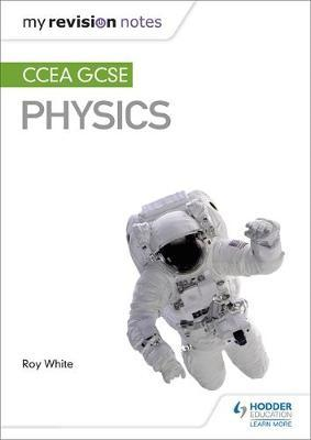 My Revision Notes: CCEA GCSE Physics (BOK)