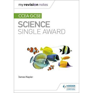 My Revision Notes: CCEA GCSE Single Award Science Second Edi (BOK)